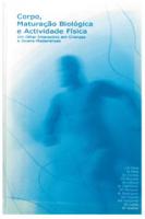 Corpo, maturação biológica e actividade física