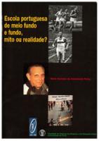 Escola portuguesa de meio fundo e fundo, mito ou realidade?