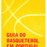 Guia do basquetebol em Portugal: livros estudos e instituições