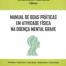 Manual de Boas Práticas em Atividade Física na Doença Mental Grave